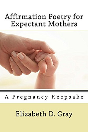 Affirmation Poetry for Expectant Mothers
