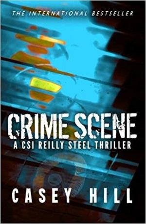 Crime Scene: A CSI Reilly Steel Novel