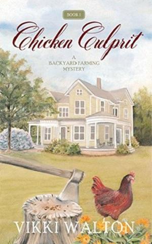 Chicken Culprit: A Backyard Farm Mystery