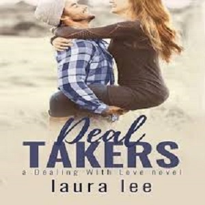 Deal Takers (A Dealing With Love Book)