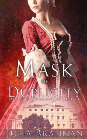 Mask Of Duplicity: The Jacobite Chronicles