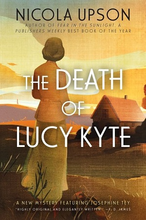 The Death Of Lucy Kyte: A Josephine Tey Mystery
