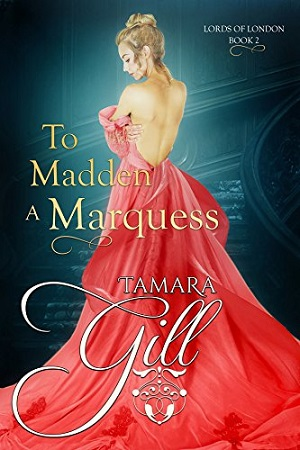 To Madden A Marquess (A Lords Of London Book)