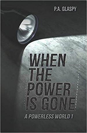 When The Power Is Gone: A Powerless World Novel