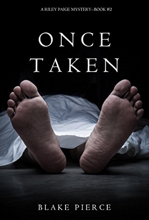 Once Taken (A Riley Paige Mystery)